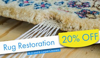 A and B Carpet Cleaners - Rug Restoration Special